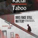 Racial Taboo - Does Race Still Matter?